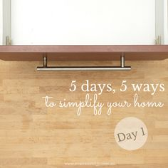 5 days, 5 ways to simplify your home - day 1