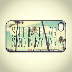 Best iPhone 5 Case Salt in the Air, Sand in My Hair...loving summer. xx