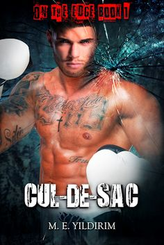 Cul-de-Sac On the Edge Series Book One M.E. Yildirim  Genre: Contemporary Romance