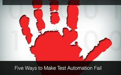 Five Ways to Make #Test_Automation Fail