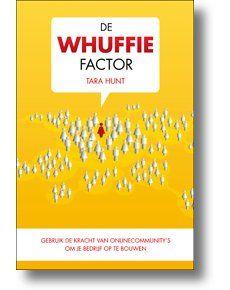 De Whuffie Factor - Tara Hunt (Dutch)