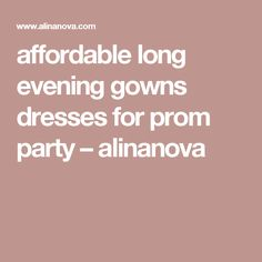 affordable long evening gowns dresses for prom party – alinanova