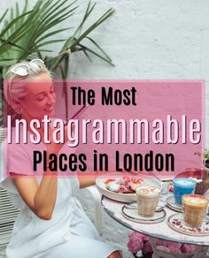A guide to the most instagrammable places in London and find out the most photogenic London hotspots to visit!
