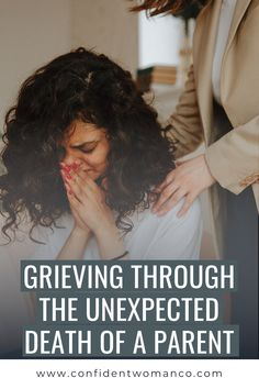 Grieving Through the Unexpected Death of a Parent | How to Heal From Loss as a Christian Woman | Healing from Trauma with Jesus | Christian Counseling | Trusting God in Dark Times | Blogs About Faith in God through Hard Times | Confident Woman Co. Christian Women Blogs, Christian Resources, Death Of A Parent, Feeling Rejected, Identity In Christ, Spiritual Health, Confident Woman, Godly Woman, Christian Inspiration