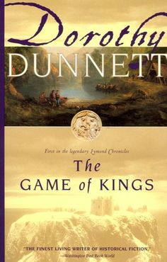 (I can agree with this) My all-time favorite author is Dorothy Dunnett. This is book 1 in the series: Lymond Chronicles, The Game of Kings