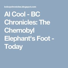 The Chernobyl Elephant's Foot - Today