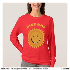 Nice Day - Smiling Sun Women& Long Sleeve T-Shirt - summer gifts season diy template ideas Shirt Refashion, T Shirt Diy, Tees For Women, Clothes For Women, Graphic Tees, Graphic Sweatshirt, Summer Gifts, Plus Size Shirts, Summer Of Love