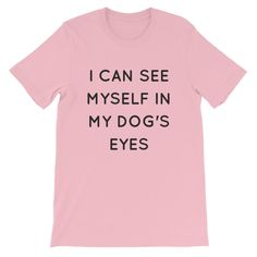 I can see myself in my dog's eyes - Euooe Shop