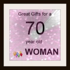 70 Year Old Woman Gifts