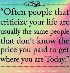 People who criticize quote via www.LiveLifeHappy.com