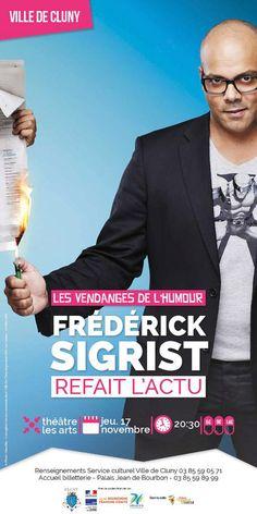 """Spectacle """"Frédéric Sigrist refait l'actu"""" le 17 novembre 2016 à Cluny : http://clun.yt/2fwzH1C"""