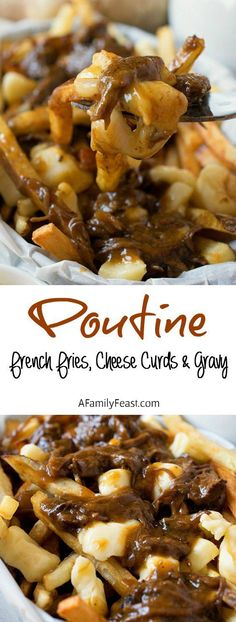 Poutine - A delicious, classic Canadian dish made from French fries, cheese curds and gravy!  Pure comfort food!