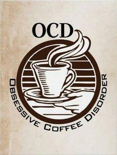 OCD - Obsessive Coffee Disorder
