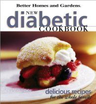New Diabetic Cookbook: Delicious recipes for the whole family (Better Homes & Gardens)