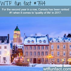 Canada is #1 in quality of life - WTF FUN FACTS