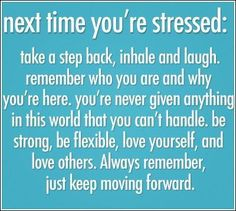 """Next time you're stressed"" - so I'll do this every day. :)"