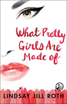 """Read """"What Pretty Girls Are Made Of"""" by Lindsay Jill Roth available from Rakuten Kobo. Envision Lauren Weisberger's The Devil Wears Prada in the high-drama, estrogen-infused world of cosmetics, and you have . Book Club Books, Book Lists, Books To Read, My Books, Love Book, This Book, Lauren Weisberger, First Novel, Reading Material"""