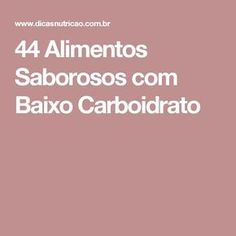 44 Alimentos Saborosos com Baixo Carboidrato