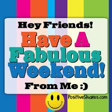 Have a Fabulous Weekend from me :)