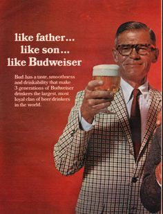 "1967 BUDWEISER BEER vintage magazine advertisement ""like father ... like son"" ~ like father ... like son .. like Budweiser - Bud has a taste, smoothness and drinkability that make 3 generations of Budweiser drinkers the largest, most loyal clan of ..."