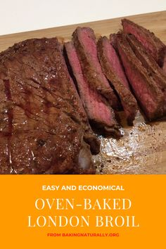 An easy London Broil recipe for the oven! Includes ten different, tasty marinade recipes. You'll love the results. #londonbroil, #londonbroilinoven, #easylondonbroil, #flanksteak, #bakingnaturally