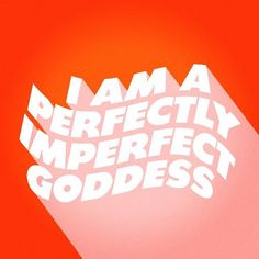 I am a perfectly imperfect goddess/ motivation/ sayings/ self love Words Quotes, Wise Words, Me Quotes, Motivational Quotes, Inspirational Quotes, Sayings, Pretty Words, Beautiful Words, Cool Words