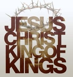 Quotes that state that Jesus is Christ the King of kings Christ The King, King Jesus, Lord And Savior, God Jesus, Jesus Christ, Just Keep Walking, Jesus Freak, Son Of God, King Of Kings