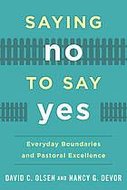 Saying no to say yes : everyday boundaries and pastoral excellence #Boundaries #Pastoring December 2015
