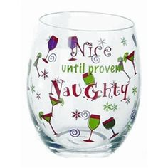Nice Until Proven Naughty Stemless Wine Glass - Christmas Wine Glasses Christmas Wine Glasses, Christmas Favors, Christmas Decorations, Wine Glass Sayings, Sharpie Paint, Painted Wine Glasses, Jar Crafts, Glass Art, Wine Time