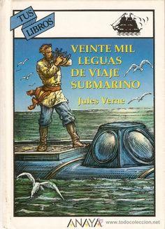 VEINTE MIL LEGUAS DE VIAJE SUBMARINO - JULIO VERNE - COL. TUS LIBROS - ANAYA - 1995