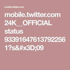 mobile.twitter.com 24K__OFFICIAL status 933916476137922561?s=09
