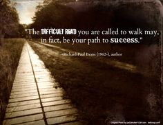 In Others' Words: The Difficult Road Word Of Advice, Good Advice, Wisdom Quotes, Life Quotes, Life Sayings, Cool Words, Wise Words, Richard Paul Evans, Motivational Quotes