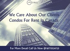 We Care About Our Clients - Condos For Rent In Canada #rentalhome #rental #house #rentahome #rentalcondo #rentalhouse.