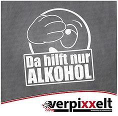 "Aufkleber ""Da hilft nur Alkohol"" Sticker Decal JDM OEM"