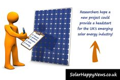 Researchers hope a new project could provide a headstart for the UK's emerging solar energy industry
