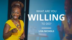 What Are You Willing To Do? [INSPIRATIONAL] | Lisa Nichols & Board https://www.pinterest.com/mcneilpamm/lisa-nichols/