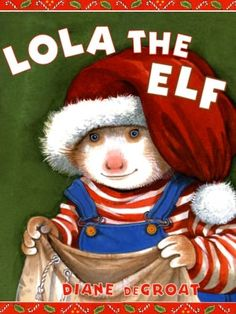 Meet Lola, the younger sister of Gilbert, star of Diane deGroat's popular picture-book series. With a hat and sack from her dress-up box, Lola decides to be an elf and help everyone get ready for Christmas - with hilarious results.