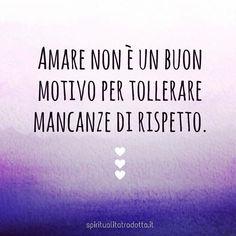 #rispetto #priorità #tolleranza #decisioni #riflessioni #consapevolezza #conoscersi #amore #amare #amaresestessi #crediintestesso #crescitapersonale #spiritualitatradotta