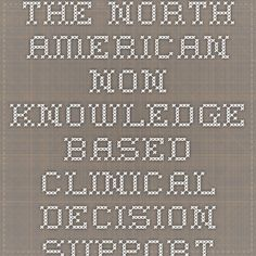 The North American Non-Knowledge Based Clinical Decision Support System (CDSS) Market Is Expected to Reach $20.0 Million by 2018 - New Report by MicroMarket Monitor