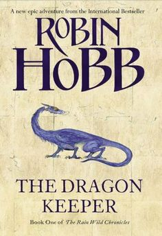 Dragon Keeper (The Rain Wild Chronicles, Book 1) by Robin Hobb. $6.35. Author: Robin Hobb. 517 pages. Publisher: Harper Voyager (June 25, 2009)