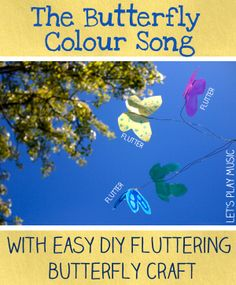 The Butterfly Song to Teach Kids Colours with a fun DIY Fluttering Butterfly Craft