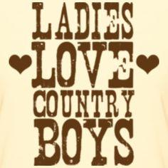 Ladies Love Country Boys.