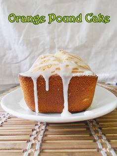 Cooking Is Easy: Orange Pound Cake With Orange Glaze