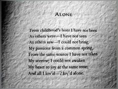 Alone by Edgar Allan Poe  A personal fave.