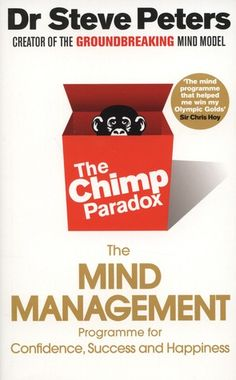 The Chimp Paradox ***** the mind management - programme for confidence, success and happiness
