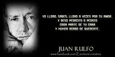"""""""Yo lloro, sabes, lloro a veces por tu amor..."""" #JuanRulfo"""