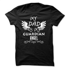 My Dad is my guardian Angel T Shirt, Hoodie, Sweatshirts - silk screen #teeshirt #hoodie