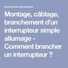 Montage, câblage, branchement d'un interrupteur simple allumage - Comment brancher un interrupteur ?