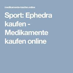 Sport: Ephedra kaufen - Medikamente kaufen online