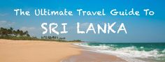 Sri Lanka has EVERYTHING; beautiful beaches, high mountains, tropical forests and lots of wild animals. This is the ultimate travel guide to Sri Lanka!
